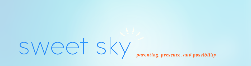 Sweet Sky - mindful parenting, consensual living, unschooling, and wholeness
